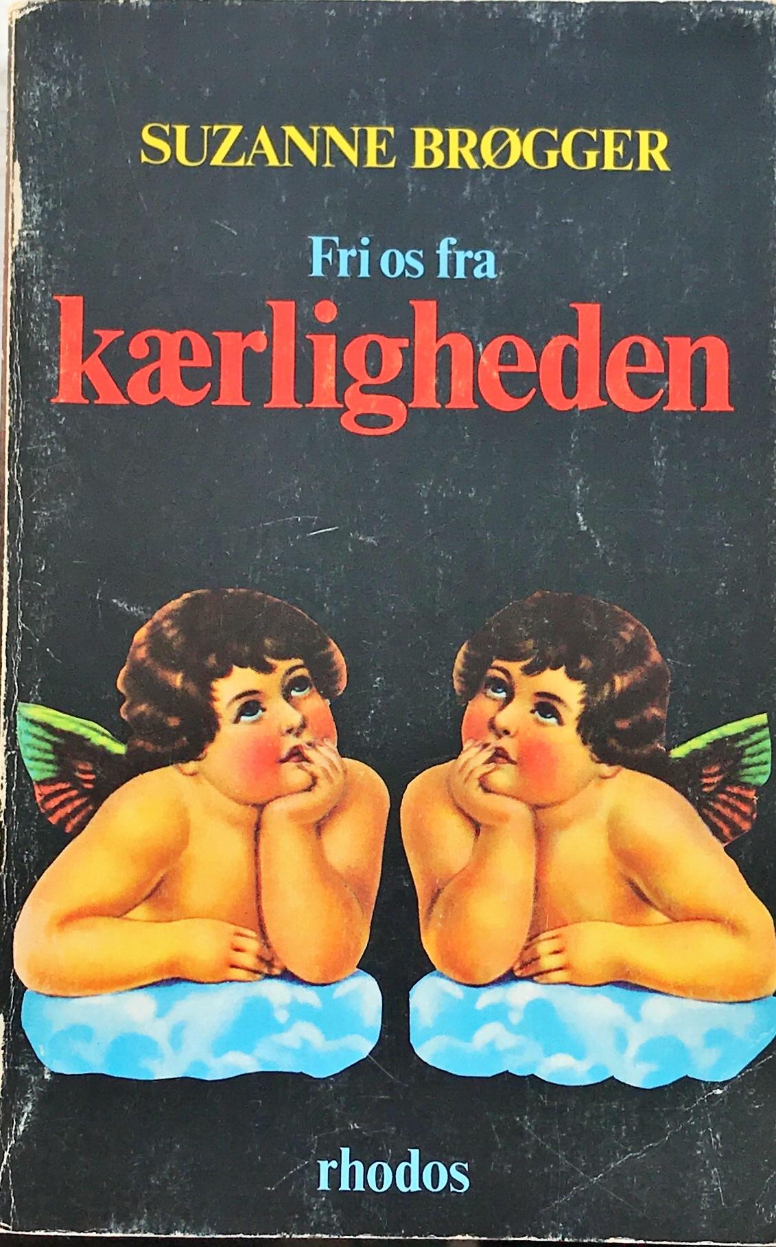 Englene stirrer på kærligheden. Cover til 'Fri os fra kærligheden', Rhodos, 5. oplag, 1975